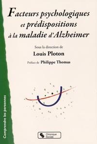 Louis Ploton - Facteurs psychologiques et prédispositions à la maladie d'Alzheimer.