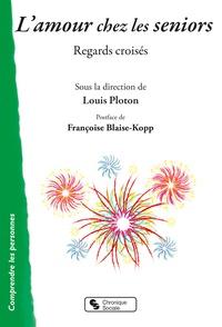 Louis Ploton - L'amour chez les seniors - Regards croisés.