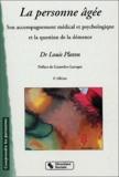 Louis Ploton - La personne agée - Son accompagnement médical et psychologique et la question de la démence.