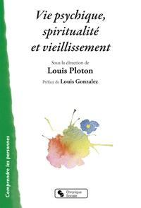 Louis Ploton - Vie psychique, spiritualité et vieillissement.