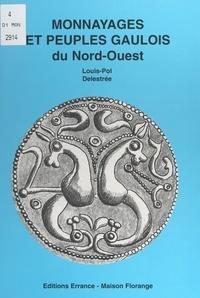 Louis-Pol Delestrée et Philippe Chauchoy - Monnayages et peuples gaulois du nord-ouest.