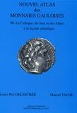Louis Pol Delestrée - Nouvel atlas des monnaies gauloises - Tome 3, La Celtique, du Jura et des Alpes à la façade atlantique.