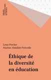 Louis Porcher et Martine Abdallah-Pretceille - Éthique de la diversité et éducation.