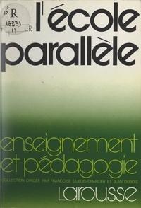 Louis Porcher et Jean Dubois - L'école parallèle.