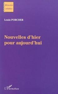 Louis Porcher - Nouvelles d'hier pour aujourd'hui.