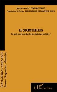 Louis Porcher et Dominique Groux - Raisons, comparaisons, éducations N° 10, septembre 201 : Le storytelling - Un angle neuf pour aborder des disciplines multiples ?.