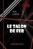 Louis Postif et Jack London - Le talon de fer - édition intégrale.