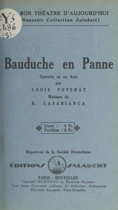 Louis Poterat et R. Casabianca - Bauduche en panne - Opérette en un acte.