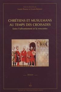 Louis Pouzet et Louis Boisset - Chrétiens et musulmans au temps des croisades - Entre l'affrontement et la rencontre.