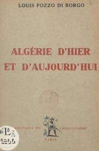 Louis Pozzo di Borgo - Algérie d'hier et d'aujourd'hui.