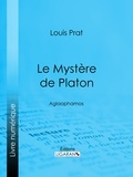 Louis Prat et  Ligaran - Le Mystère de Platon - Aglaophamos.