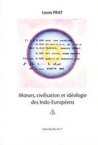 Louis Prat - Moeurs, civilisation et idéologie des Indo-Européens.