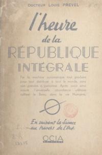 Louis Prevel - L'heure de la République intégrale - En suivant la science au travers de l'art.