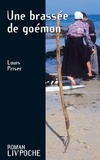 Louis Priser - Une brassée de goémon - Un roman biographique.