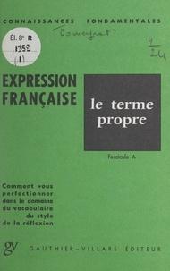 Louis Promeyrat - L'expression française - Le terme propre. Fascicule A.