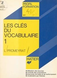 Louis Promeyrat et Georges Décote - Les clés du vocabulaire (1).