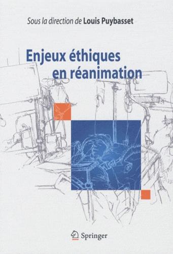 Louis Puybasset - Enjeux éthiques en réanimation.