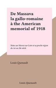 Louis Quenault - De Massava la gallo-romaine à the American memorial of 1918 - Notes sur Mesves-sur-Loire et sa proche région du 1er au 20e siècle.