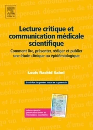 Louis-Rachid Salmi - Lecture critique et communication médicale scientifique - Comment lire, présenter, rédiger et publier une étude clinique ou épidémiologique.
