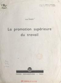 Louis Ragey - La promotion supérieure du travail.