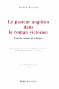 Louis Rataboul - Le Pasteur anglican dans le roman victorien - Aspects sociaux et religieux.