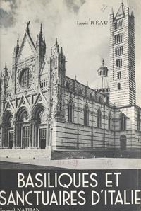 Louis Réau - Basiliques et sanctuaires d'Italie.
