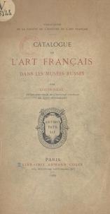 Louis Réau et  Société de l'histoire de l'art - Catalogue de l'art français dans les musées russes.