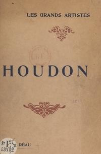 Louis Réau - Houdon - Biographie critique.