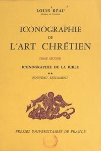 Louis Réau - Iconographie de l'art chrétien (2) - Iconographie de la Bible : Nouveau Testament.