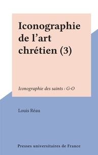Louis Réau - Iconographie de l'art chrétien (3) - Iconographie des saints : G-O.