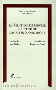 Louis Reboud - La relation de service au coeur de l'analyse économique.