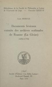 Louis Remacle - Documents lexicaux extraits des archives scabinales de Roanne (La Gleize), 1492-1794.