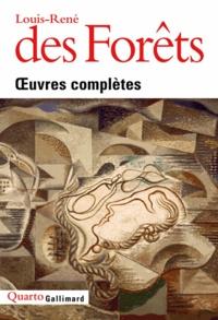 Louis-René Des Forêts - Oeuvres complètes.