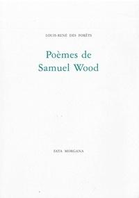 Louis-René Des Forêts - Poèmes de Samuel Wood.