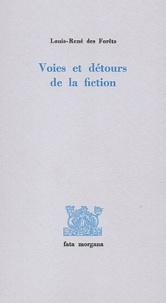 Louis-René Des Forêts - Voies et détours de la fiction.