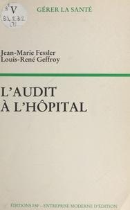 Louis-René Geffroy et Jean-Marie Fessler - L'Audit à l'hôpital.
