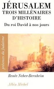 Louis René et Renée Neher-Bernheim - Jérusalem, trois millénaires d'histoire - Du roi David à nos jours.
