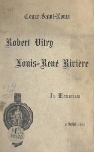 Louis-René Rivière et Robert Vitry - Robert Vitry, Louis-René Rivière - In memoriam, 9 juillet 1915.