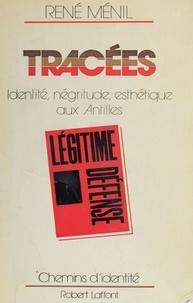 Louis René et Félicien de Ménil - Tracées - Identité, négritude, esthétique aux Antilles.