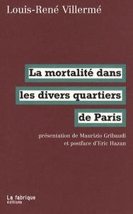 Louis-René Villermé - La mortalité dans les divers quartiers de Paris.