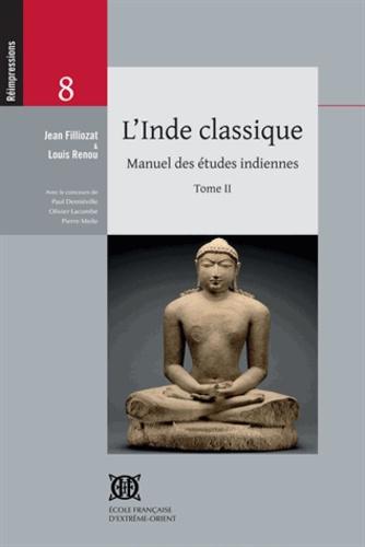 Louis Renou et Jean Filliozat - Inde classique manuel des études indiennes - Tome 2.