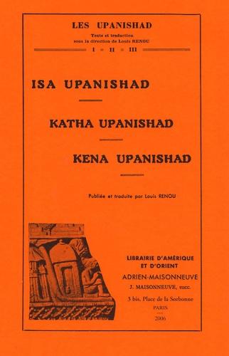 Louis Renou - Isa Upanishad, Katha Upanishad, Kena Upanishad - Tomes 1 à 3.