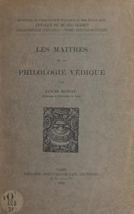 Louis Renou - Les maîtres de la philologie védique.
