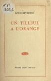 Louis Reymond - Un tilleul à l'orange.