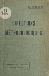 Louis Riboulet - Directions méthodologiques - Méthodologie générale, méthodologie particulière.