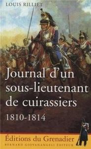 Louis Rilliet - Journal d'un sous-lieutenant de cuirassiers - 1810-1814.
