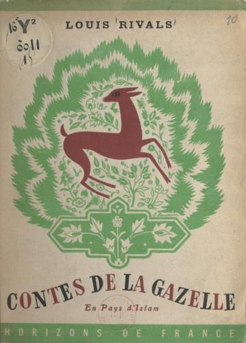 Contes de la gazelle. En pays d'Islam