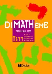 Louis Rivoallan et Frédéric Testard - Math Terminale STT Action et communication commerciales administratives. - Programme 1999.