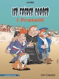 Louis Robert Lacombe - Les frères corses  : Etat d'urgence.