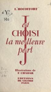 Louis Rocoffort et F. Chadar - J'ai choisi la meilleure part.